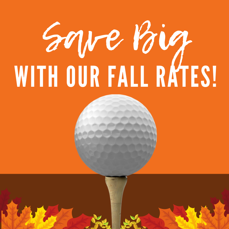 Save BIG with Our Fall Rates!